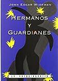 Wideman, John Edgar: Hermanos y guardianes