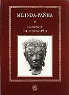 Milinda-Pañha, o, La esencia del budismo…