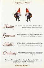 Hadas, gnomos, silfides, ondinas by Miguel…