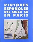 PINTORES ESPAÑOLES DEL SIGLO XX EN PARIS