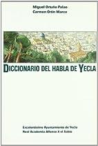 Diccionario del habla de Yecla by Miguel…