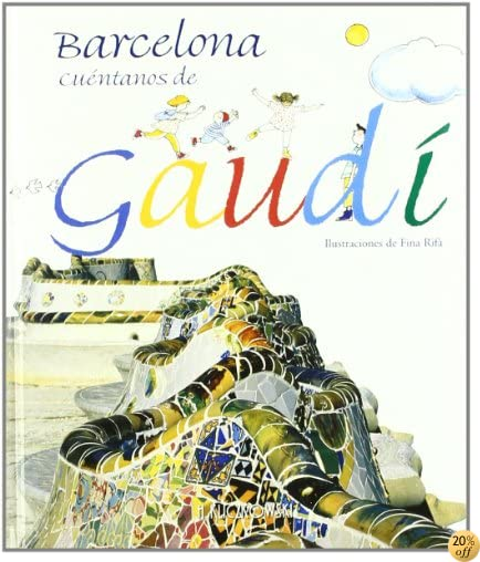 TBarcelona, Tell Us About Gaudi (Spanish Edition)