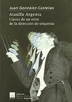 Ataúlfo Argenta : claves de un mito de la…