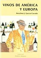 Vinos de América y Europa by Anselmo J.…