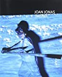 Mari, Bartomeu: Joan Jonas: Timelines Transparencies in a Dark Room