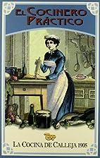 Cocinero Practico. la Cocina de Calleja…