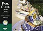 Park Guell: Gaudi's Utopia by Josep M.…