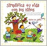 St. James, Elaine: Simplifica tu vida con los niños