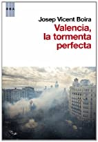 Valencia, la tormenta perfecta by Josep…
