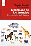 GRANDIN, TEMPLE: El lenguaje de los animales