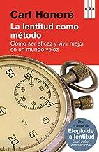 Lentitud Como Metodo by Carl Honoré