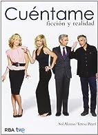 CUENTAME: FICCION Y REALIDAD by SOL ALONSO -…