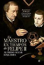 Un maestro en tiempos de Felipe II: Juan…