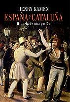 España y Cataluña : historia…