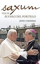 Saxum : vida de Álvaro del Portillo by John…