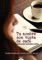 Tu nombre con tinta de café by Fernando…