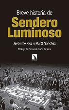 Breve historia de Sendero Luminoso by…