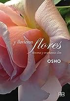Y llovieron flores (Spanish Edition) by Osho