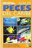 Paul Humann: Guía de peces del Caribe