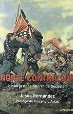 Norte contra sur historia de la Guerra de…