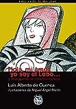 DE CUENCA, LUIS ALBERTO: Hola, mi amor, yo soy el lobo-- y otros poemas de romanticismo feroz