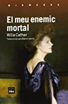 El meu enemic mortal by Willa Cather