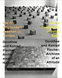 Rudi Fuchs: With a Probability of Being Seen: Dorothee and Konrad Fischer, Archives of an Attitude (German Edition)