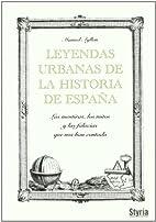 LEYENDAS URBANAS DE LA HISTORIA DE ESPA¥A…