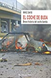 Davis, Mike: El coche de Buda/ The Buddha Car (Spanish Edition)