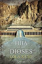 La Hija de los Dioses by Lola Xaxo