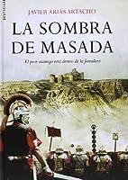 La sombra de Masada by Javier Arias Artacho