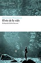 Río de la vida y otros relatos, El by…