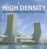 Broto, Eduard: HIGH DENSITY: ENVIRONMENTS FOR THE FUTURE