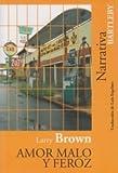 BROWN,LARRY: AMOR MALO Y FEROZ
