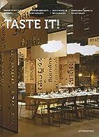 Taste It!: Innovative Restaurant Interiors…