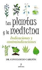 Las Plantas y la medicina : indicaciones y…