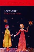 Dante y su obra by Ángel Crespo