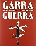 Fuertes, Gloria: Garra De La Guerra (Spanish Edition)