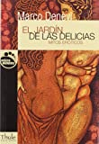 Denevi, Marco: El jardin de las delicias/ The Garden of Delights: Mitos Eroticos/ Erotic Myths