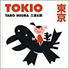 Tokio / Tokyo by Taro Miura
