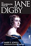 MARY S. LOVELL: LA ESCANDALOLSA VIDA DE JANE DIGBY