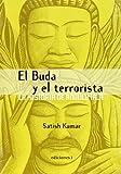 KUMAR, SATISH: BUDA Y EL TERRORISTA, EL