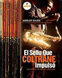 Kahn, Ashley: El sello que Coltrane impulso: La historia de Impulse Records (Spanish Edition)