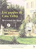 ASSIS,MACHADO DE: Papeles de casa Velha, Los