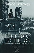 Mundos terribles : relatos y crónicas…