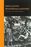 GREENBLATT, STEPHEN: MARAVILLOSAS POSESIONES:ASOMBRO ANTE EL NUEVO MUNDO
