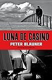 Peter Blauner: Luna de casino: una novela de Atlantic city