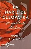 Judith Thurman: La nariz de Cleopatra