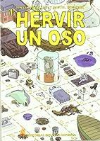 Hervir un oso by Miguel Lovén,…