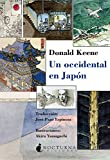 Keene, Donald: Un occidental en Jap¢n / Chronicles of My Life: An American in the Heart of Japan (Spanish Edition)